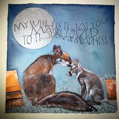 """""""May you be loved to the point of madness """" - My best shares Paintings I Love, Animal Paintings, Sam Cannon, Fox Art, Woodland Creatures, Couple Art, Whimsical Art, Cute Illustration, Watercolor Art"""