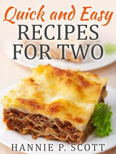 Quick and Easy Recipes for Two: Delicious Recipes for Two: Dinner Entrees Appeti. - Quick and Easy Recipes for Two: Delicious Recipes for Two: Dinner Entrees Appetizers Breakfast and - Easy Meals For Two, Small Meals, Quick Easy Meals, Cooking For One, Easy Cooking, Cooking Recipes, Batch Cooking, Cooking Videos, Mug Recipes