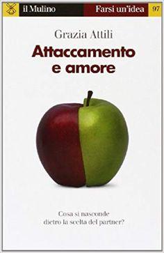 Attaccamento e amore: Amazon.it: Grazia Attili: Libri Books Online, Audio Books, Kindle, Amazon, Free, Pine, Amazons, Riding Habit