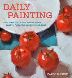 """Carol Marine's Painting a Day: my """"Daily Painting"""" book"""