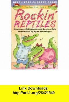 Rockin Reptiles (Gator Girls) (9780688156336) Stephanie Calmenson, Joanna Cole, Lynn Munsinger , ISBN-10: 0688156339  , ISBN-13: 978-0688156336 ,  , tutorials , pdf , ebook , torrent , downloads , rapidshare , filesonic , hotfile , megaupload , fileserve