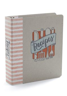 Recipe Book.....I want my mom to fill it with all of her recipes and pass them on to me!