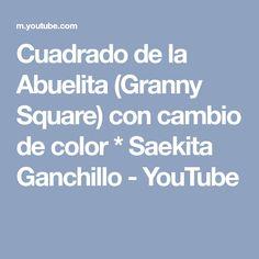 Cuadrado de la Abuelita (Granny Square) con cambio de color * Saekita Ganchillo - YouTube