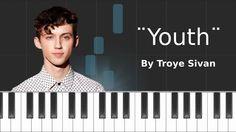 Troye Sivan - ''Youth'' Piano Tutorial