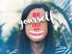 #15 - 30 days of creativity for good - Be yourself only for yourself.