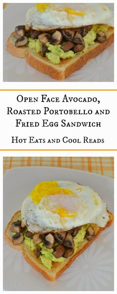 Hearty and delicious meatless breakfast that's also great for dinner! Open Face Avocado, Roasted Portobello and Fried Egg Sandwich Recipe from Hot Eats and Cool Reads