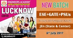New Batches for GATE, ESE, PSUs & SSC JEn Exam Preparations at Engineers Academy Lucknow Center from 6th July 2017. Call - 08188841777. Address:- 1st Floor, Corporation Bank,Sector-E, Ekta Vihar, Aliganj, Lucknow-226024 (U.P.)