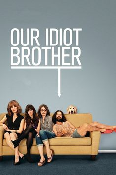 Our Idiot Brother. This movie has a great cast. Paul Rudd is hilarious and adorably innocent.