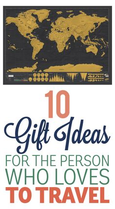 10 Gift Ideas For The Person Who Loves To Travel