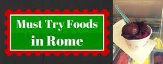 Must Try Foods in Rome from We3Travel