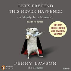 Written by Jenny Lawson Narrated by Jenny Lawson From the New York Times-bestselling author of Furiously Happy. When Jenny Lawson was little, all she ever wanted was. Furiously Happy, David Sedaris, Let's Pretend, Tina Fey, So Little Time, Memoirs, Audio Books, Hilarious, Funny