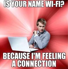 Sending a Strong Signal is listed (or ranked) 3 on the list Funny Pick Up Line Memes You Should Try Pick Up Line Memes, Corny Pick Up Lines, Bad Pick Up Lines, Original Pick Up Lines, Valentines Day Memes, Funny Valentine, Valentines Pick Up Lines, Lol, Pensamientos Sexy