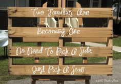 LOVE: two families are becoming one no need to pick a side, just pick a seat!