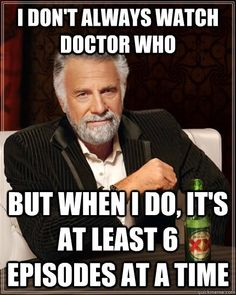 Guilty! Well more like two hours everyday from 10 to 12..or maybe 11 to 1. I lose track of time with The Doctor.
