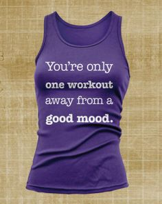 You're only one workout away from a good mood by JustScott on Etsy, $14.99