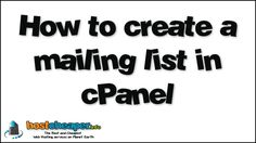 How to create a mailing list in cPanel  The Best and Cheapest Web Hosting services on Planet Earth https://www.hostcheaper.info