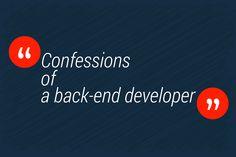 Confessions of a back-end developer #Innovation #backend #developer #secrets #Heroku #digitalocean #Dokku, #docker