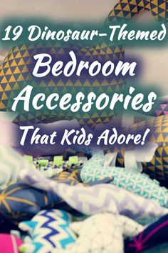 19 Dinosaur-Themed Bedroom Accessories That Kids Adore! Article by HomeDecorBliss.com #HDB #HomeDecorBliss #homedecor #homedecorideas