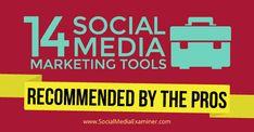 15 social media marketing tools from the pros