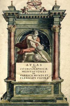 Gerhard Mercator (1512-1594), Atlas sive Cosmographicae meditationes de fabrica mvndi et fabricati figvra, Dvisbvrgi Clivorvm, 1595, Lessing J. Rosenwald Collection, Library of Congress, Washington