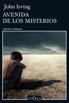 Avenida de los misterios / John Irving ; traducción de Carlos Milla Soler.-- Barcelona : Tusquets, 2016.