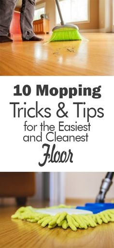 10 Mopping Tricks & Tips for the Easiest and Cleanest Floor