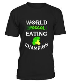 "# World Broccoli Eating Champion T-shirt Vegetarian Tee I Love .  Special Offer, not available in shops      Comes in a variety of styles and colours      Buy yours now before it is too late!      Secured payment via Visa / Mastercard / Amex / PayPal      How to place an order            Choose the model from the drop-down menu      Click on ""Buy it now""      Choose the size and the quantity      Add your delivery address and bank details      And that's it!      Tags: For all of you…"