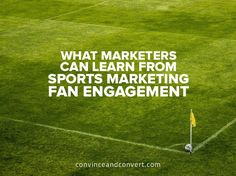What Marketers Can Learn from Sports Marketing Fan Engagement