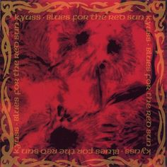 Kyuss- Blues for the red sun