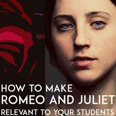How to Make Romeo and Juliet Relevant to Your Students | Gil Teach