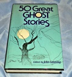 50 Great Ghost Stories John Canning (Editor)  Published by New York, NY: Bell Publishing Company,   1971