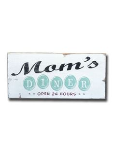 mom's diner - kitchen signs - Wall Decor from Barn Owl Primitives