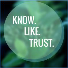 "How To Create a Solid ""Know, Like, Trust"" Factor"
