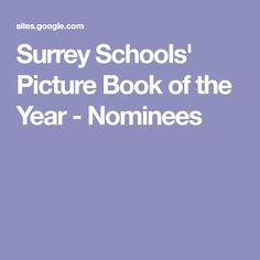 Surrey Schools' Picture Book of the Year - Nominees
