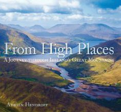 From High Places: A Journey Through Ireland's Great Mountains by Adrian Hendroff. Save 24 Off!. $22.76. Publication: April 1, 2012. Publisher: The History Press; 2 edition (April 1, 2012). Author: Adrian Hendroff