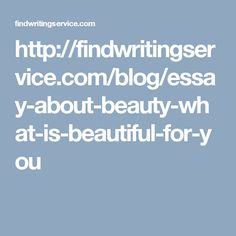 Findwritingservice Findwritingserv On Pinterest An Essay About Beauty Will Show You Two Sides Of It The Only Beauty Essay  Will Give You The Opportunity To Find Your Own Definition Of The Beauty How To Learn English Essay also A Modest Proposal Essay  Writing Help For Students
