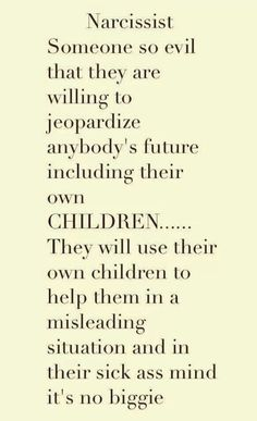 Narcissistic Mothers.  The absolute truth.  They will do anything, even sacrifice their children, to get their way!