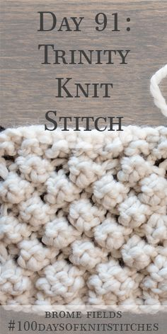 Day 91 : Trinity Knit Stitch : Best Picture For stricken deko For Your Taste Knitting Stiches, Easy Knitting, Knitting For Beginners, Loom Knitting, Crochet Stitches, Knitting Patterns, Knitting Kits, Knitting Tutorials, Knitting Ideas