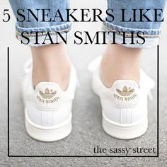 5 Sneakers like Adidas Stan Smiths | The Sassy Street