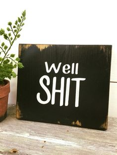 Adorable Rustic Wood Sign – Rustic Home Decor – Office Decor – Gift for boss – Gift for Co-worker – Shit Sign – Funny Wood Sign – Shelf Sitter by RiOakWesternDesign on Etsy www.etsy.com ..