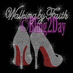 Walking by Faith - Red Bottom High Heel Shoe - Iron on Rhinestone Transfer Bling