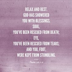 Rest and relax. ~Psalm 116:7-8