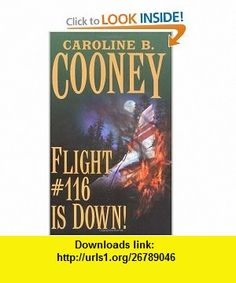 Flight #116 Is Down! (Point) (9780590444798) Caroline B. Cooney , ISBN-10: 0590444794  , ISBN-13: 978-0590444798 ,  , tutorials , pdf , ebook , torrent , downloads , rapidshare , filesonic , hotfile , megaupload , fileserve