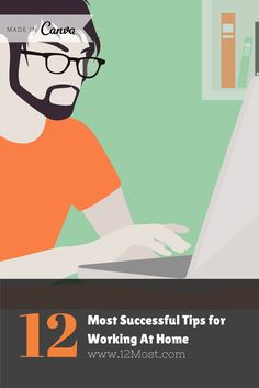 12 Most Successful Tips for Working At Home http://12most.com/2014/04/28/12-successful-tips-working-home/