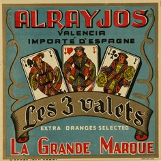 Alrayjos : la gran marque : Valencia importe d'Espagne : Les 3 valets : extra oranges selected. Entre 1950 y 1975 Label Art, Vegetable Crates, Vintage Labels, 3 D, Nostalgia, Image, Posters, Signs, Fruit
