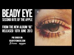 Beady Eye - Second Bite of the Apple Beady Eye, Itunes, Music Videos, Apple, Album, Eyes, Youtube, Apple Fruit, Cat Eyes