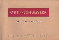 Orff-Schulwerk, Canções para as escolas, Carl Orff-Gunild Keetman. Mains: B. Schott's Söhne Edition 5145.