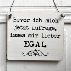 Jaa so kann da sein Words Quotes, Me Quotes, Sayings, German Quotes, Funny Quotes For Teens, More Than Words, True Words, Wooden Signs, Cool Words