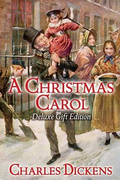 A Christmas Carol: Deluxe Gift Edition by Charles Dickens.