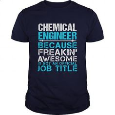 CHEMICAL-ENGINEER - #customized sweatshirts #transesophageal echo. BUY NOW => https://www.sunfrog.com/LifeStyle/CHEMICAL-ENGINEER-110431801-Navy-Blue-Guys.html?60505